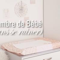 La chambre de Bébé (sans se ruiner)