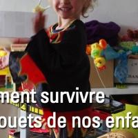 Comment survivre aux jouets de nos enfants ? [Pistes en fin d'article]