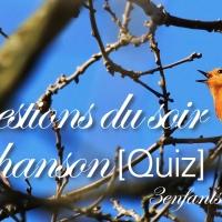 Questions du soir en chanson [Quiz]
