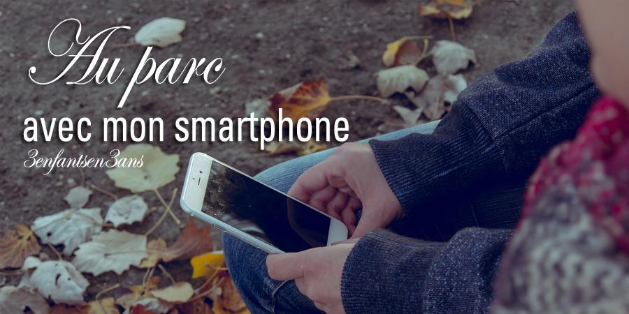 3 enfants en 3 ans maman parc smartphone