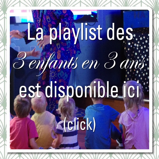 Playlist du blog 3 enfants en 3 ans