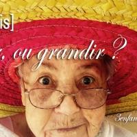 Grandir ou vieillir ? [#10dumois]